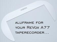 Revox A77 special aluframe...