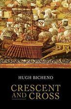 Crescent and Cross: The Battle of Lepanto 1571, Bicheno, Hugh, Acceptable Book