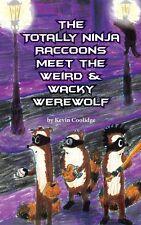 """The Totally Ninja Raccoons Meet the Weird & Wacky Werewolf"" by Kevin Coolidge"
