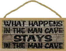 """What Happens in the Man Cave Stays in the Man Cave Rustic Man Sign Plaque 5x10"""""""