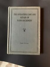 The Operation Care And Repair Of Farm Machinery Tenth Edition Antique