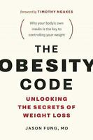 The Obesity Code : Unlocking the Secrets of Weight Loss Jason Fung NEW PAPERBACK
