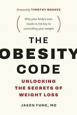 The Obesity Code : Unlocking the Secrets of Weight Loss by Jason Fung (2016,...