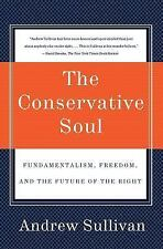 The Conservative Soul: Fundamentalism, Freedom, and the Future of the Right: ...