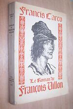 Rare Le roman de François Villon Francis Carco TBE 1930 tirage limité 400 ex.