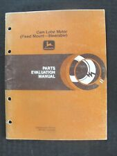 JOHN DEERE TRACTOR CAM LOBE MOTOR FIXED MOUNT & STEERABLE EVALUATION MANUAL