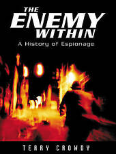 The Enemy Within: A History of Espionage (General Military), Crowdy, Terry, Very