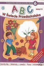 ABC W SWIECIE PRZEDSZKOLAKA DLA DZIECI 6 LETNICH ZESZYT B zagadki zadania *JBOOK