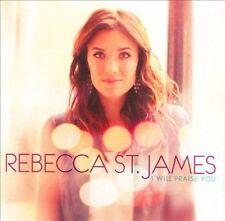 I Will Praise You by Rebecca St. James (CD, Apr-2011, Beach Street)