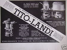 PUBLICITÉ 1933 TITO-LANDI LE RÉCHAUD INTENSIF A ESSENCE D'AUTO - ADVERTISING