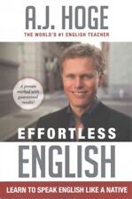 Effortless English : Learn to Speak English Like a Native, Paperback by Hoge,...