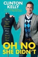 B004Q7E0YU Oh No She Didnt: The Top 100 Style Mistakes Women Make and How to A