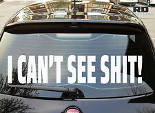 I CAN'T SEE SH*T Funny Car Windscreen Vinyl Sticker LARGE HUGE CANT decal