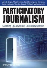 Participatory Journalism : Guarding Open Gates at Online Newspapers by Steve...