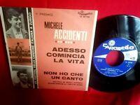 MICHELE ACCIDENTI Adesso comincia la vita 45rpm 7' + PS 1964 ITALY EX+