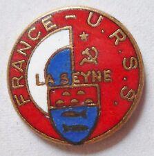 INSIGNE PINS Politique Communisme Association FRANCE URSS LA SEYNE SUR MER émail