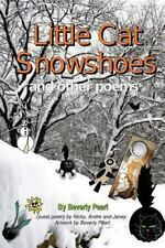 Little Cat Snowshoes by Beverly Pearl (2013, Paperback)