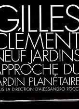 Gilles CLÉMENT  Neuf Jardins , approche du jardin planétaire