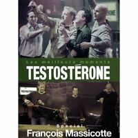 Testosterone Les Meilleurs Moments Special Francois Massicotte On DVD D02