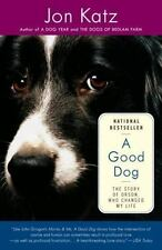 A Good Dog : The Story of Orson, Who Changed My Life by Jon Katz (2007,...