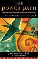 The Power Path: The Shaman's Way to Success in Business and Life (Paperback or S