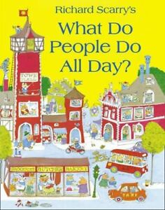 What Do People Do All Day? By Richard Scarry. 9780007353699