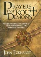 Prayers That Rout Demons: Prayers for Defeating Demons and Overthrowing t - GOOD