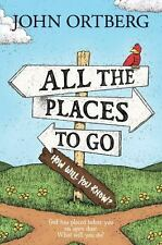 All the Places to Go . . . How Will You Know?: God Has Placed before You an Ope