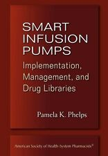 Smart Infusion Pumps: Implementation, Management, and Drug Libraries