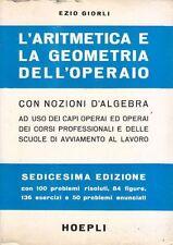 L ARITMETICA E LA GEOMETRIA DELL' OPERAIO di Ezio Giorli - Hoepli Editore 1980