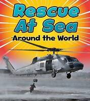 Rescue at Sea Around the World (Read and Learn: To the Rescue!) by Staniford, Li