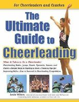 The Ultimate Guide to Cheerleading : For Cheerleaders and Coaches by Leslie...