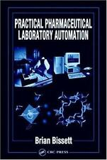 Practical Pharmaceutical Laboratory Automation by Brian Bissett (2003, Hardcove…