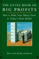 The Little Book of Big Profits: How to Make Your Money Grow in Today's Stock M..