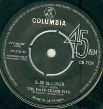 "DAVE CLARK FIVE - GLAD ALL OVER ( U.K. COLUMBIA DB 7154) 7""   1964"