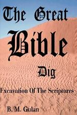 The Great Bible Dig : Excavation of the Scriptures by Bonnie M. Gulan (2001,...