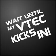 WAIT TILL MY VTEC KICKS IN TYPE R HONDA Funny Car Bumper Graphic Decal Sticker