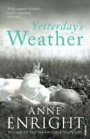 Yesterday's Weather: Includes Taking Pictures and Other Stories by Anne Enright