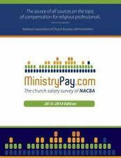 MinistryPay. Com 2013 : The Church Salary Survey of NACBA (2013, Paperback)