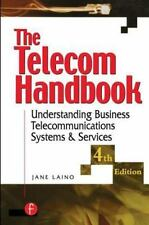 Telecom Handbook : Understanding Telephone Systems and Services by Jane Laino.