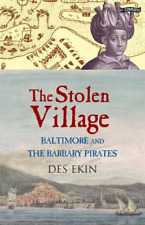 The Stolen Village - Baltimore and the Barbary Pirates -Des Ekin -Good Condition
