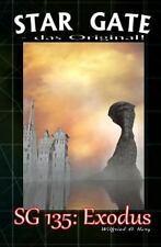 STAR GATE - das Original: SG 135: Exodus by Wilfried Hary (2015, Paperback)
