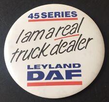 Vintage Badge Leyland DAF 45 Series Real Truck Dealer Large 10cm Pin B030
