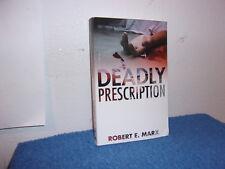 Deadly Prescription by Robert E. Marx (2016, Paperback)