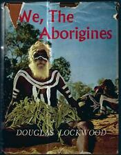 Douglas LOCKWOOD .....We The Aborigines......aboriginal, Australiana