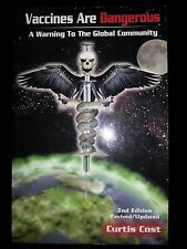 Vaccines are Dangerous: A Warning to the Global Community by Curtis Cost...