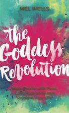 The Goddess Revolution by Mel Wells NEW