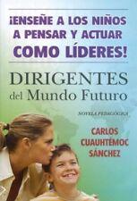 Dirigentes del mundo futuro/ Leaders of the Future