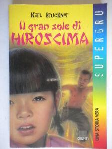 Il gran sole di Hiroshimabruckner karlGiuntisuper gru storia bambini 11 anni