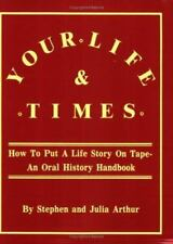 Your Life & Times: How to Put a Life Story on Tape. an Oral History Handbook (Pa